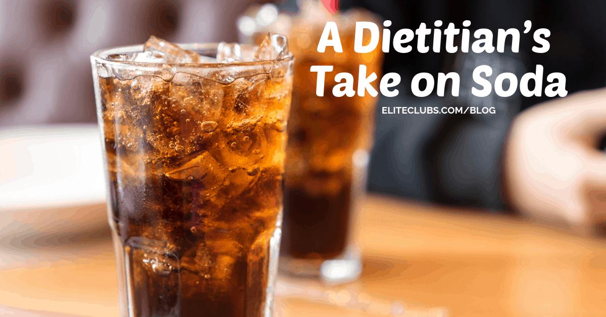A Dietitian's Take on Soda