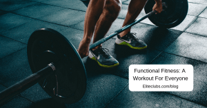 Functional Fitness: A workout for everyone