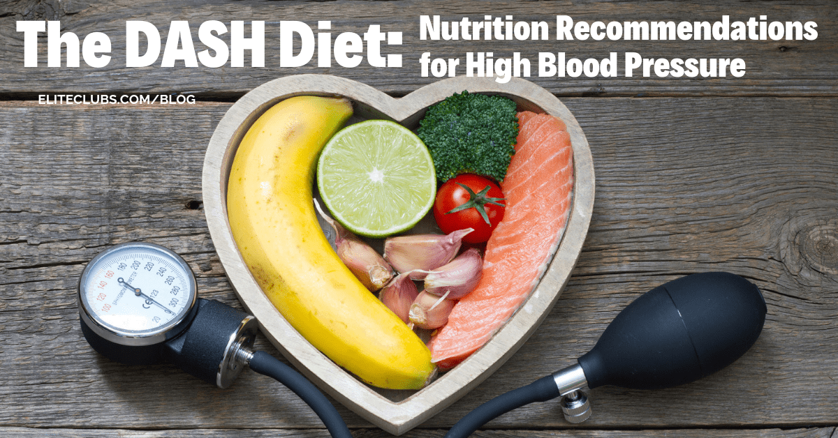 The DASH Diet - Nutrition Recommendations for High Blood Pressure
