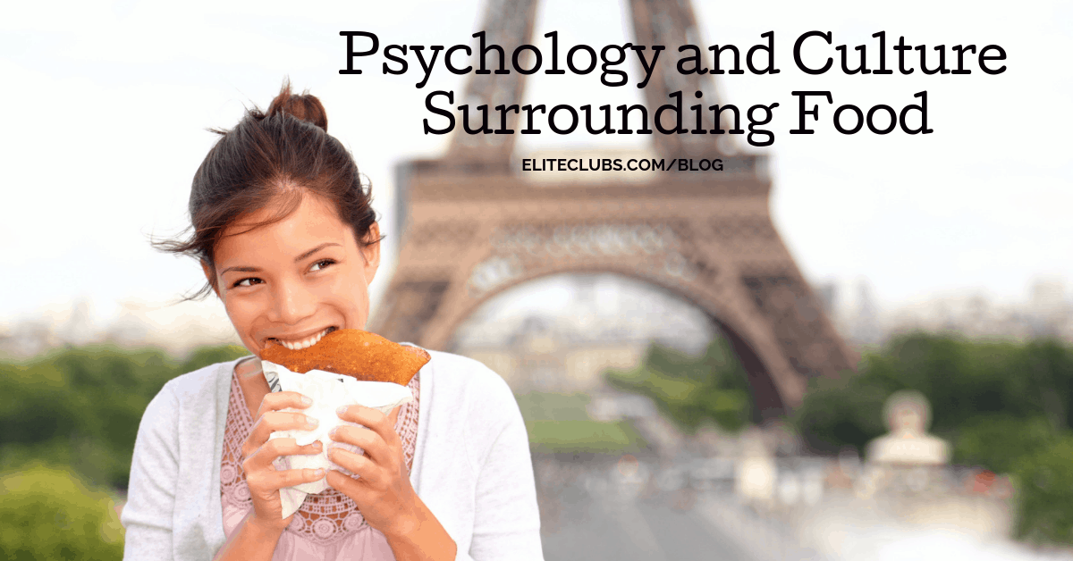 Psychology and Culture Surrounding Food
