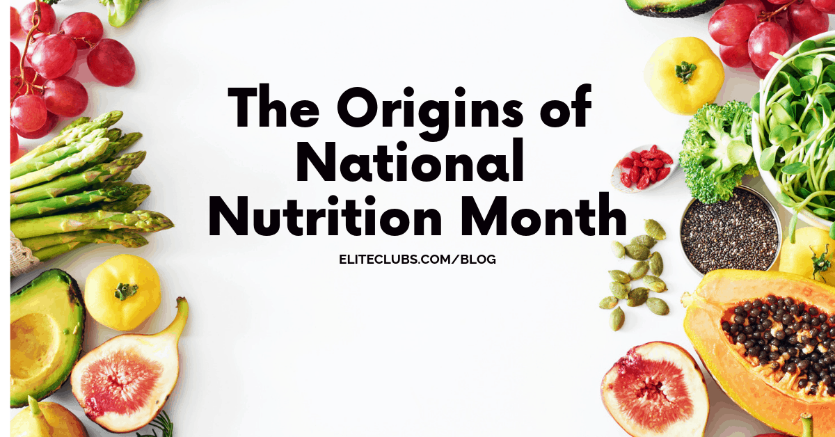 The Origins of National Nutrition Month