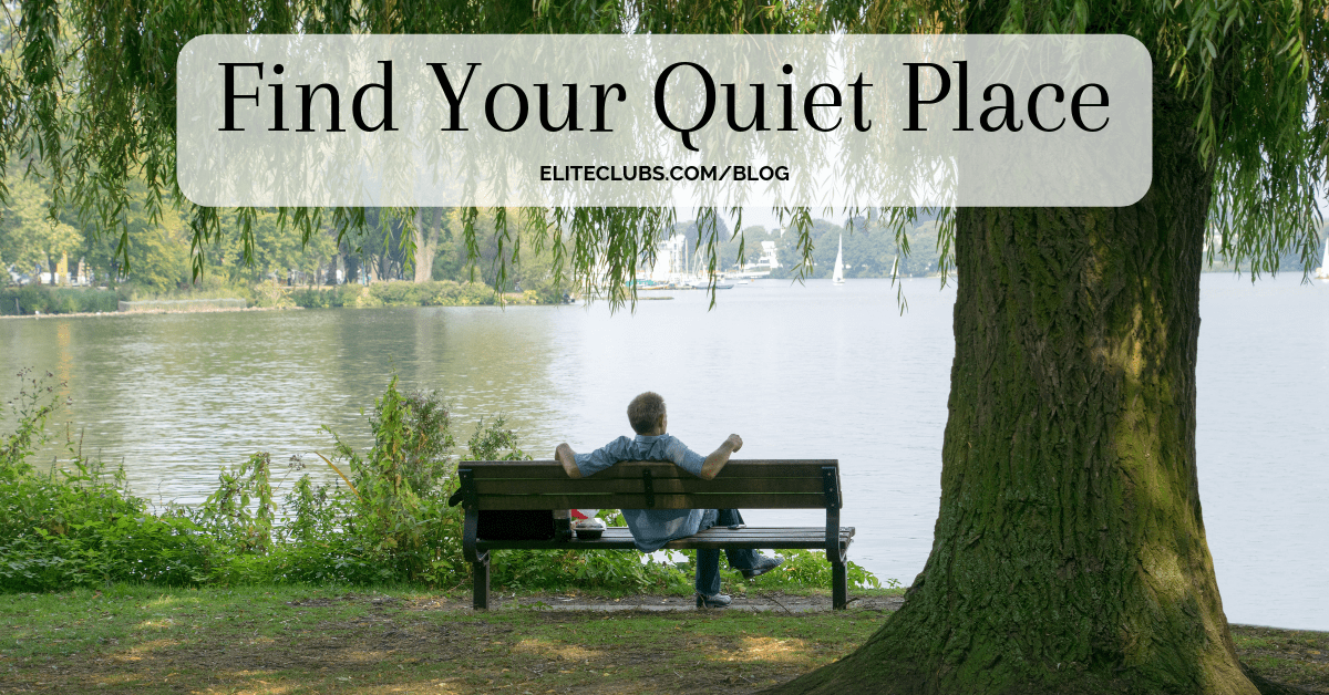 Find Your Quiet Place