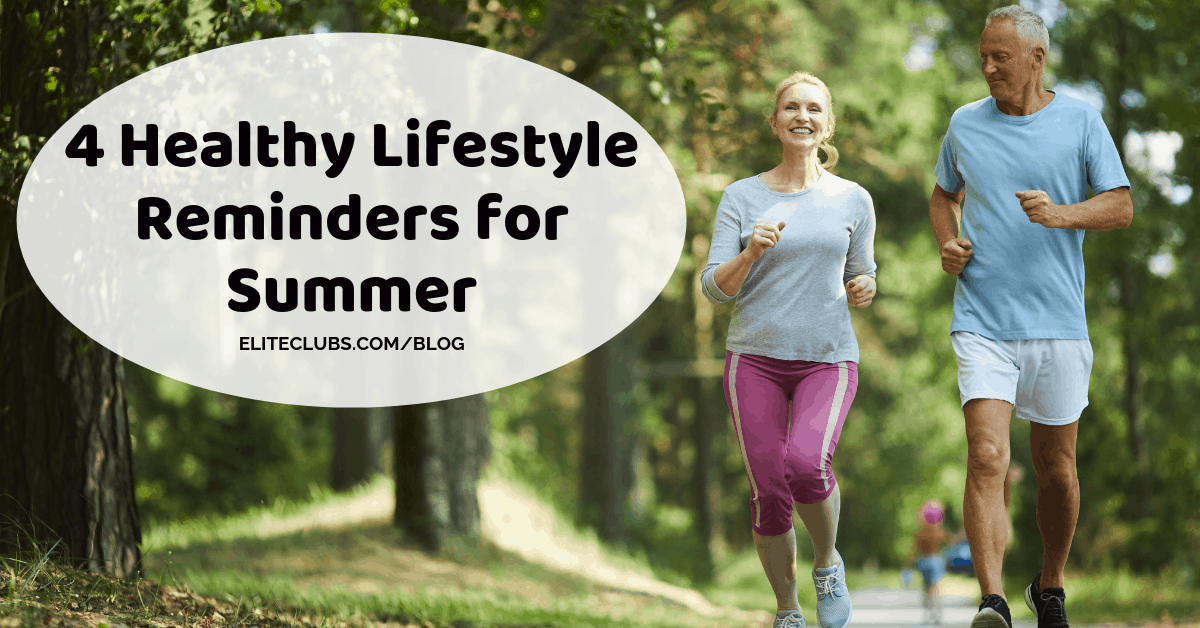 4 Healthy Lifestyle Reminders for Summer