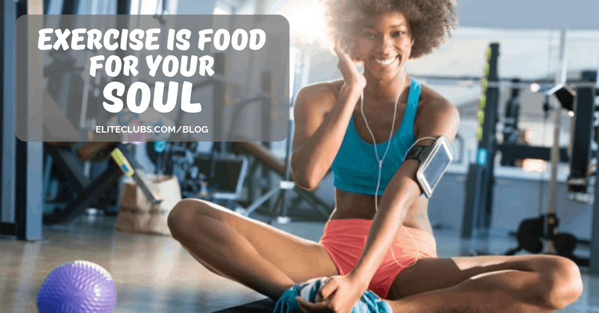 Exercise Is Food for Your Soul