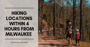 Hiking locations within 4 hours from Milwaukee