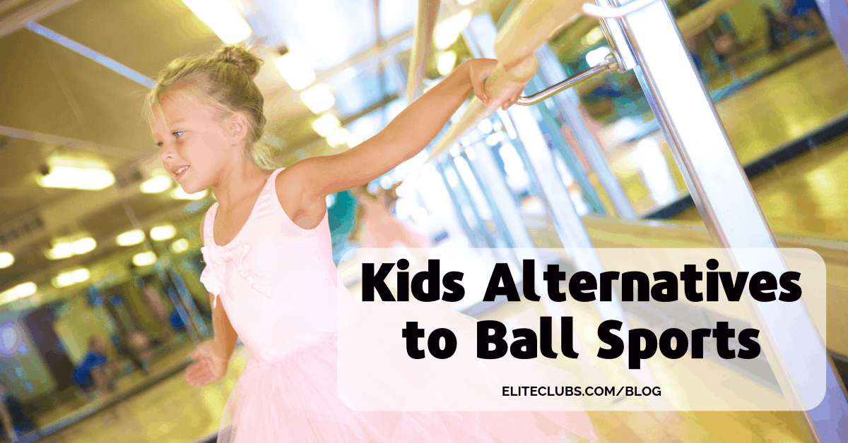 Kids Alternatives to Ball Sports