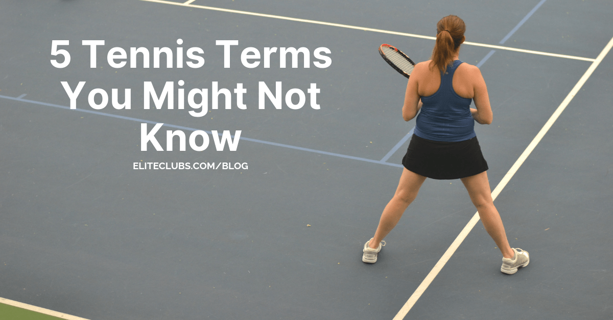 5 Tennis Terms You Might Not Know