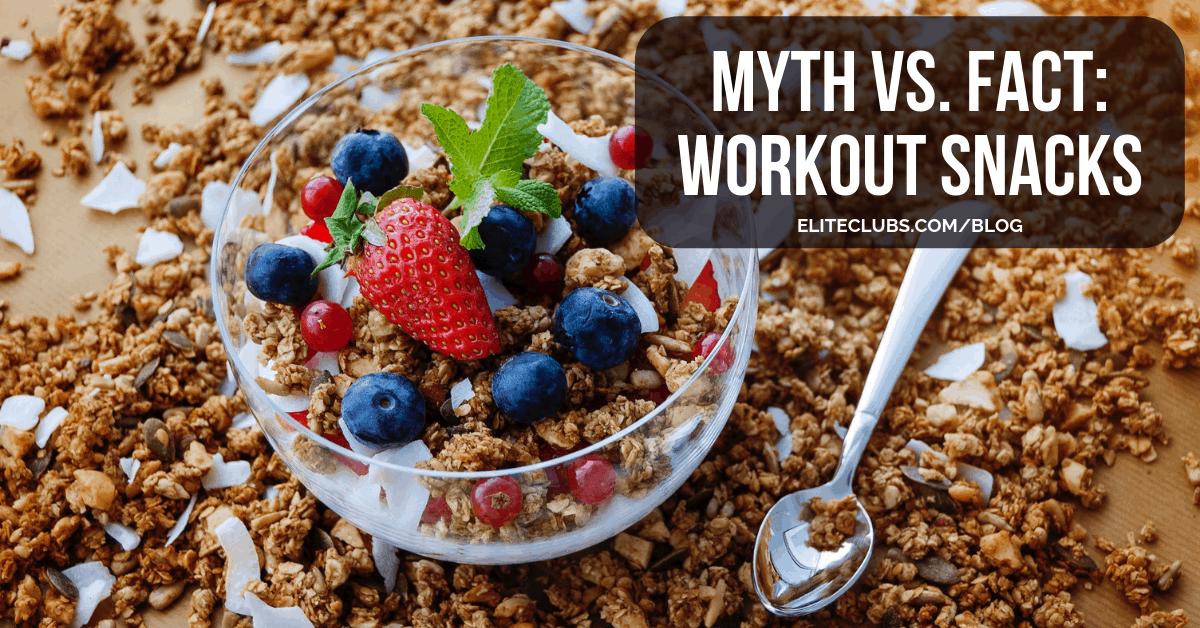 Myth vs. Fact - Workout Snacks