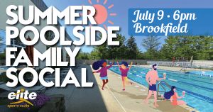 Summer Poolside Family Social at Elite Brookfield - July 2020