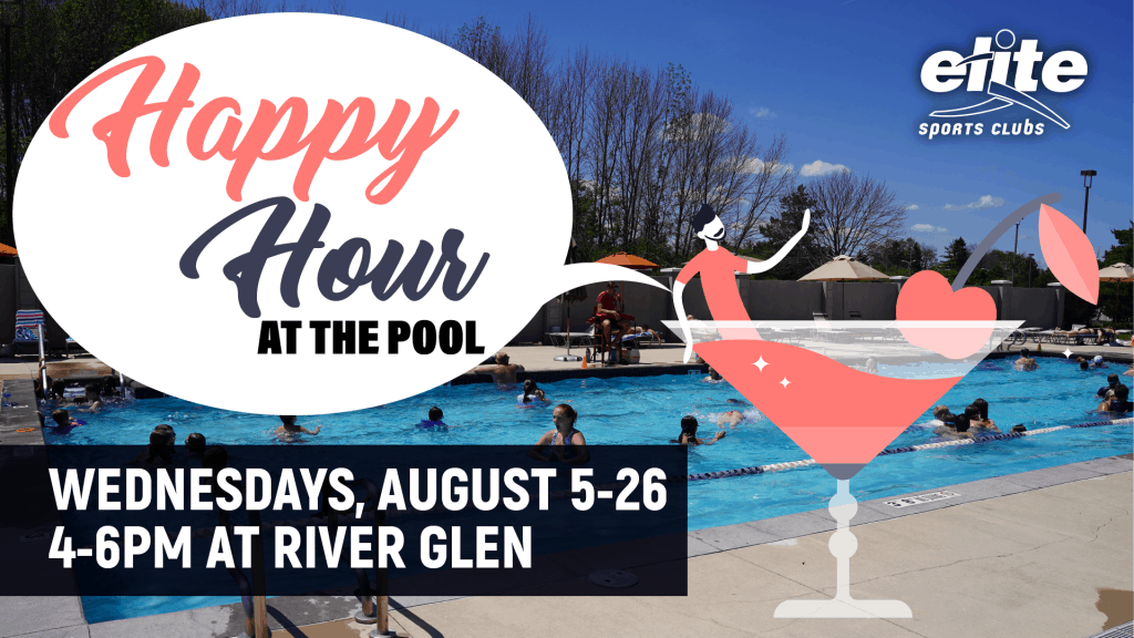 Happy Hour at the Pool - Elite River Glen August 2020