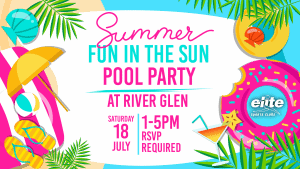 Summer Fun in the Sun Pool Party at Elite River Glen July 2020