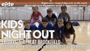 Kids Night Out - Elite Brookfield - Fall 2020