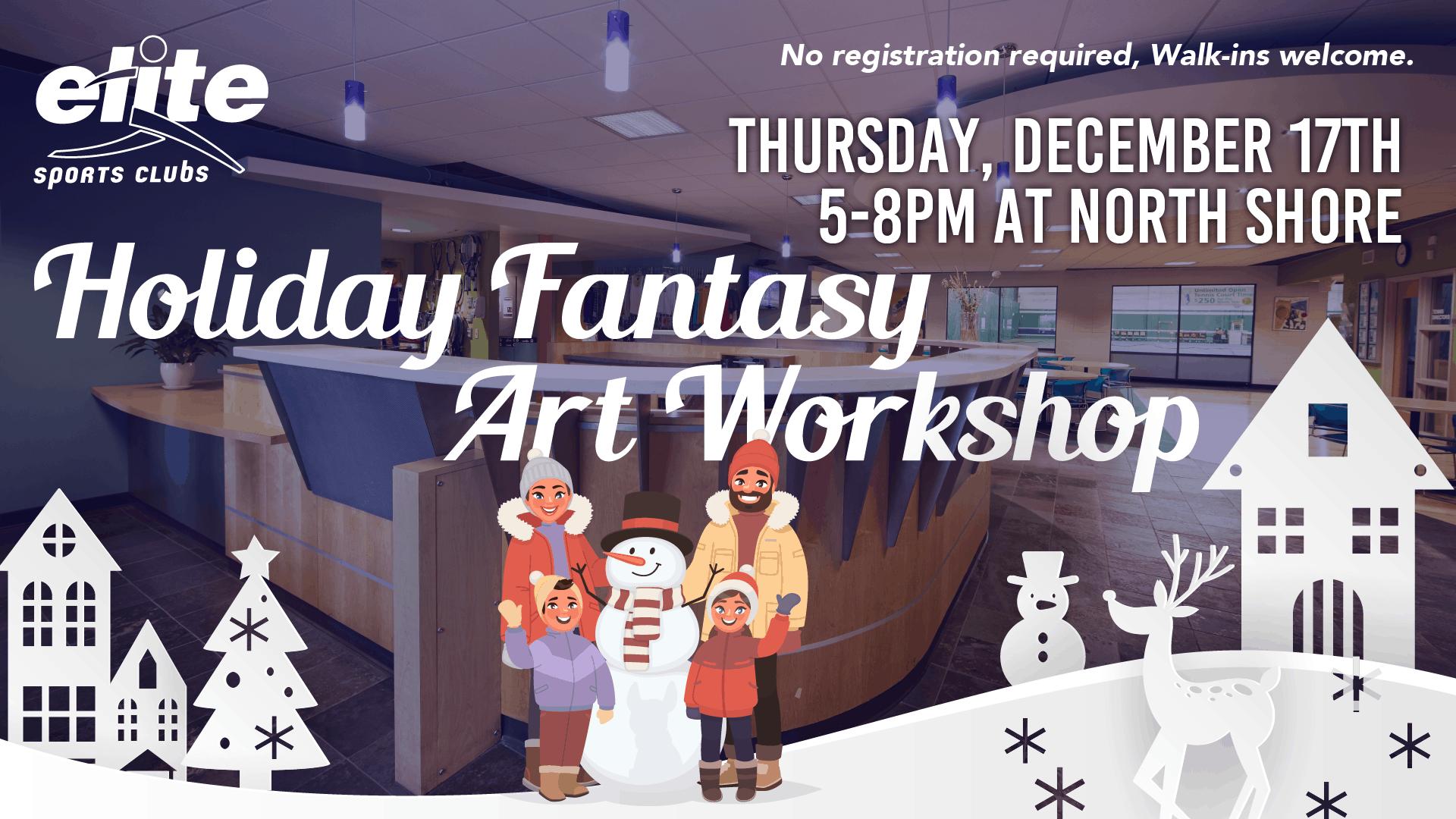 Holiday Fantasy Art Workshop - Elite North Shore - December 2020