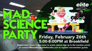 Mad Science Party - Elite Brookfield - February 2021 (updated)