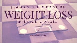 5-Ways-to-Measure-Weight-Loss-Without-a-Scale