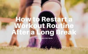 How-to-Restart-a-Workout-Routine-After-a-Long-Break