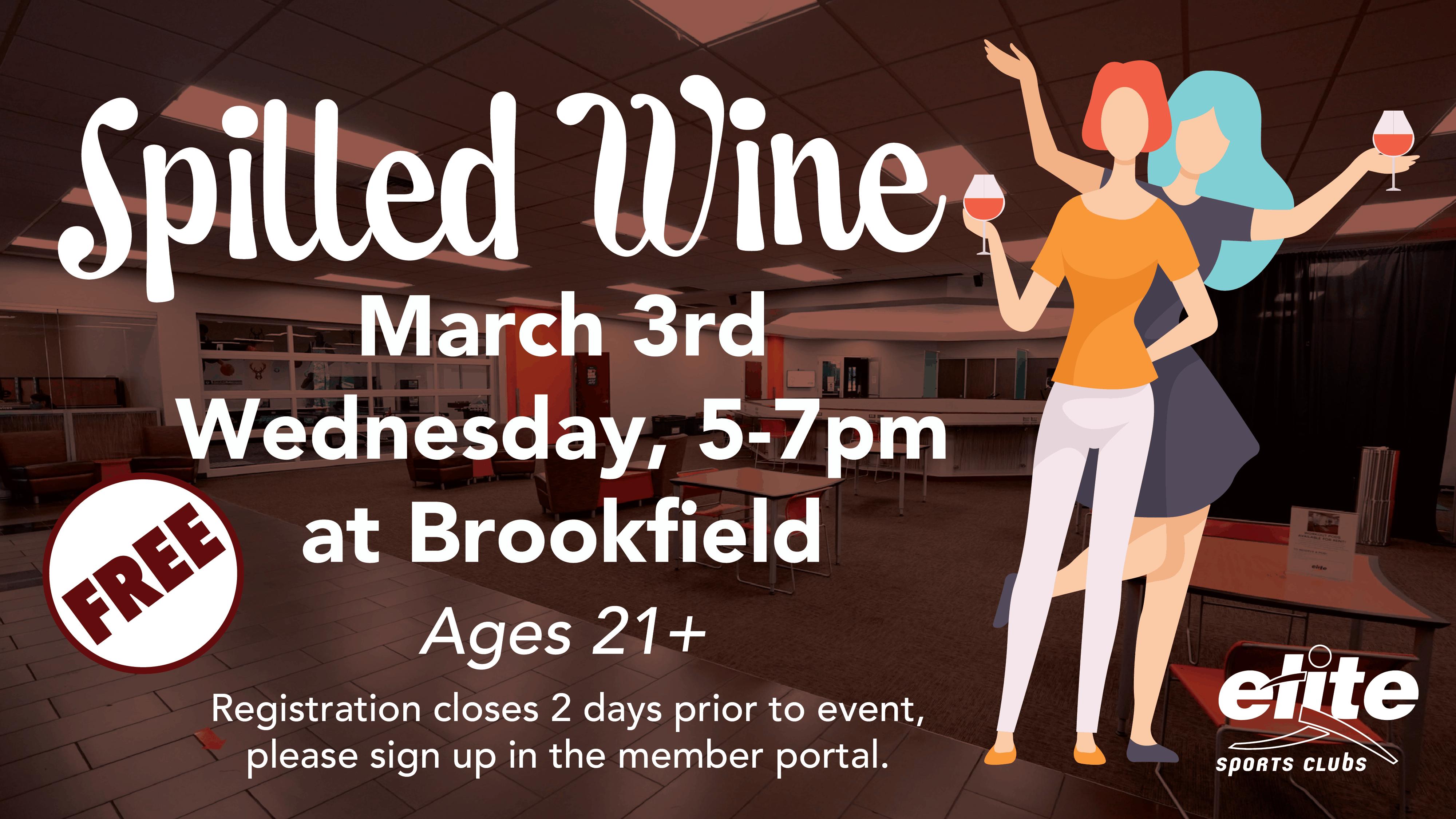 Spilled Wine - Elite Brookfield - March 2021