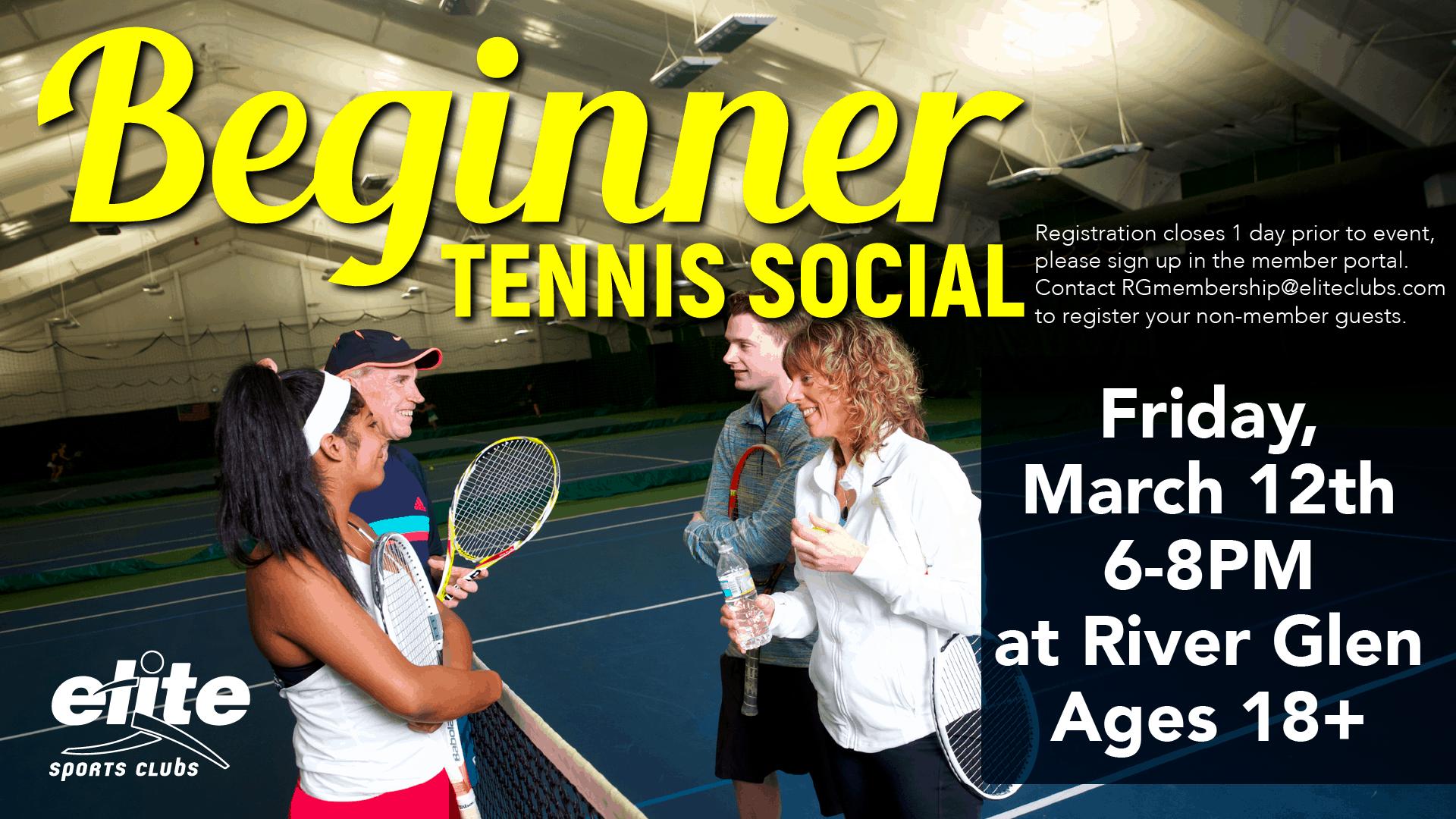 Beginner Tennis Social - Elite River Glen - March 2021