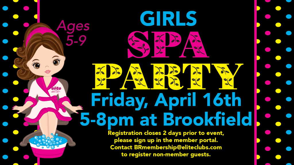 Girls Spa Party - Elite Brookfield - April 2021