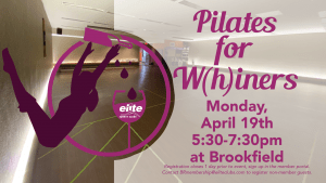 Pilates for Whiners - Elite Brookfield - April 2021