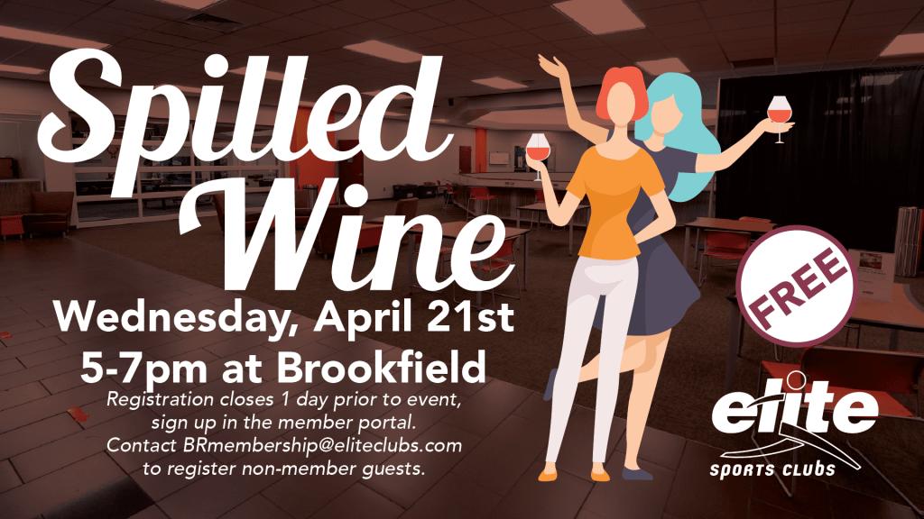 Spilled Wine - Elite Brookfield - April 2021