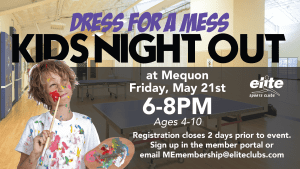 Kids Night Out Dress for a Mess - Elite Mequon - May 2021