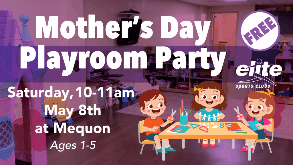 Mothers Day Playroom Party - Elite Mequon - May 2021