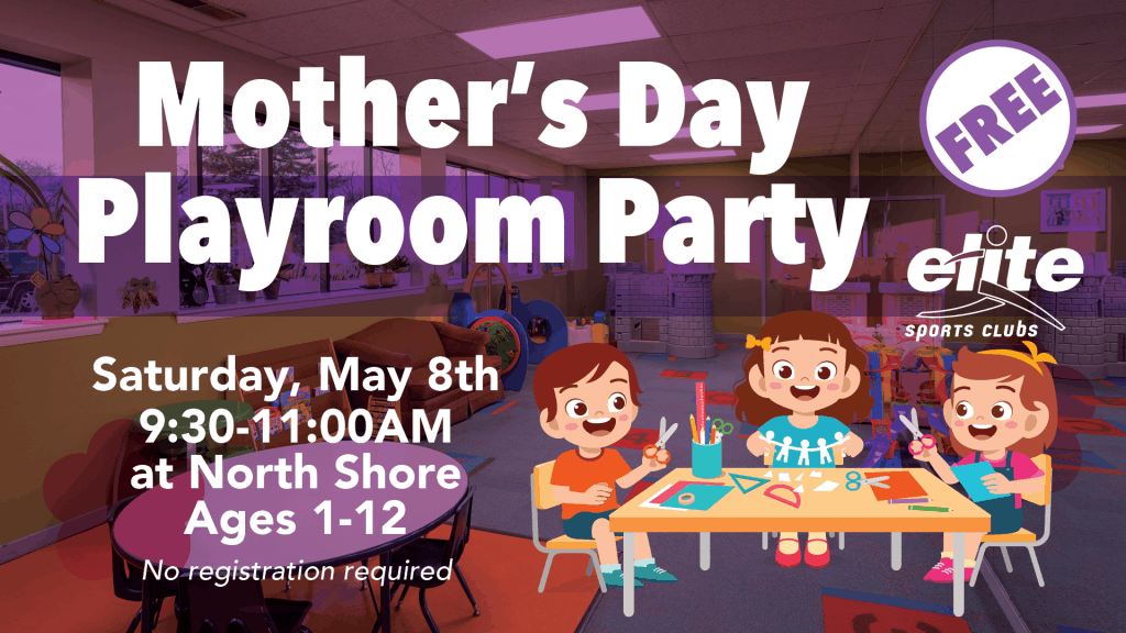 Mothers Day Playroom Party - Elite North Shore - May 2021