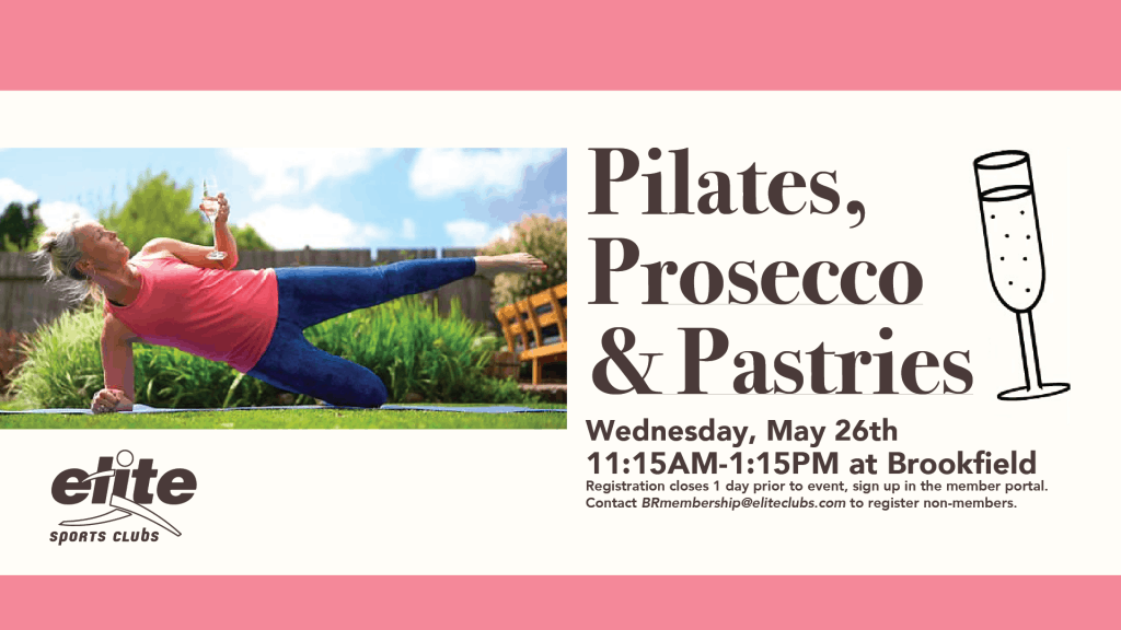 Pilates Prosecco Pastries - Elite Brookfield - May 2021