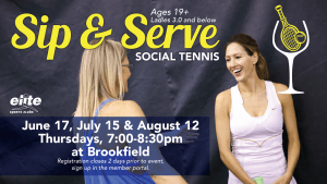 Sip N Serve Social Tennis - Elite Brookfield - Summer 2021