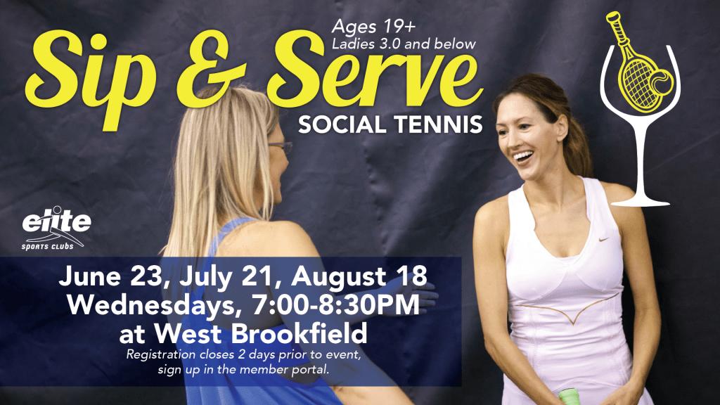 Sip n Serve Social Tennis - Elite West Brookfield - Summer 2021