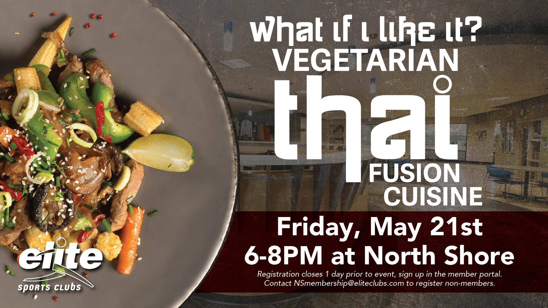 Vegetarian Thai Fusion Cuisine - Elite North Shore - May 2021