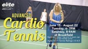 Advanced Cardio Tennis - Elite Brookfield - Summer 2021