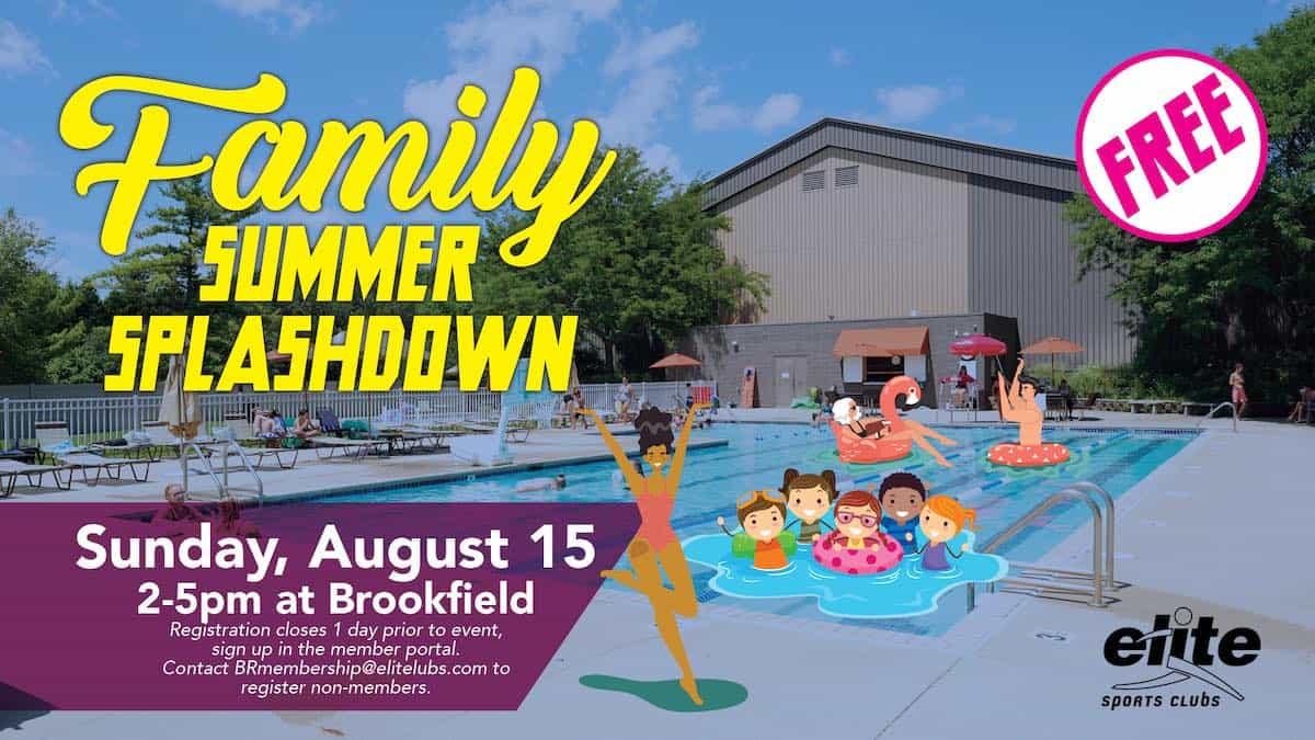 Family Summer Splashdown - Elite Brookfield - August 2021
