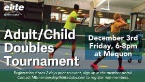 Adult Child Doubles Tennis Tournament - Elite Mequon - December 2021